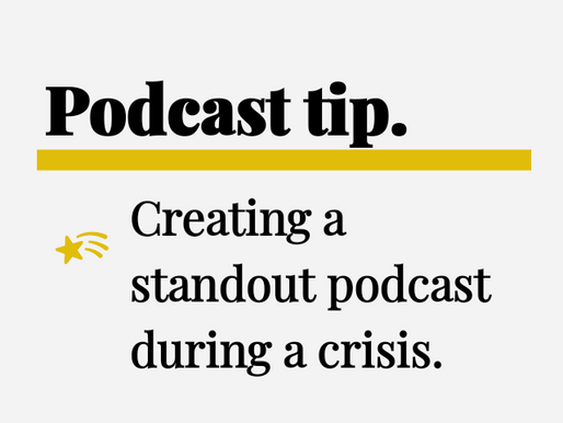 Tips for Creating a Standout Podcast During a Crisis