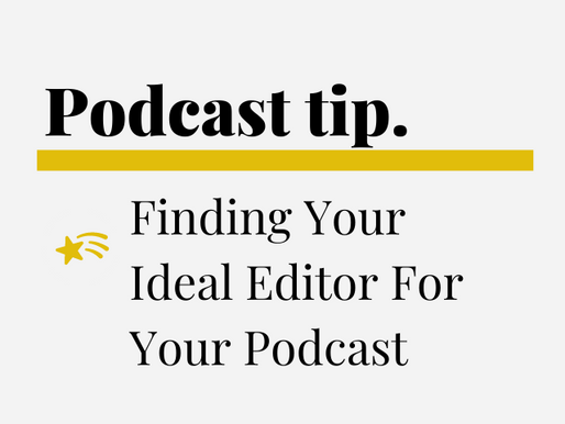 Finding Your Ideal Editor For Your Podcast