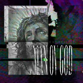 """Exorcist,"" Man Ov God"