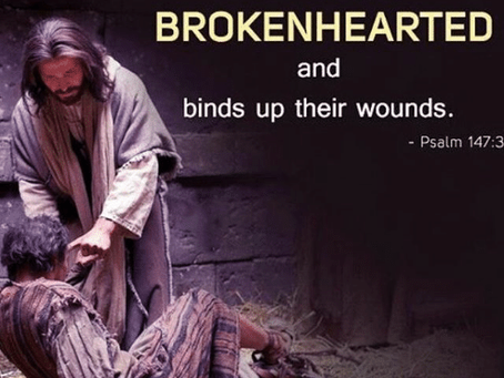 He heals the broken hearted and binds up their wounds