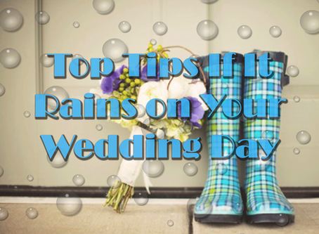 Top Tips If It Rains On Your Wedding Day