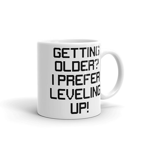 Getting Older/Leveling Up Mug