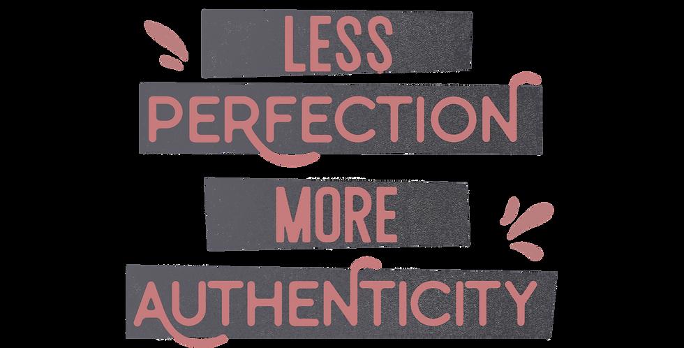 Less Perfection Print