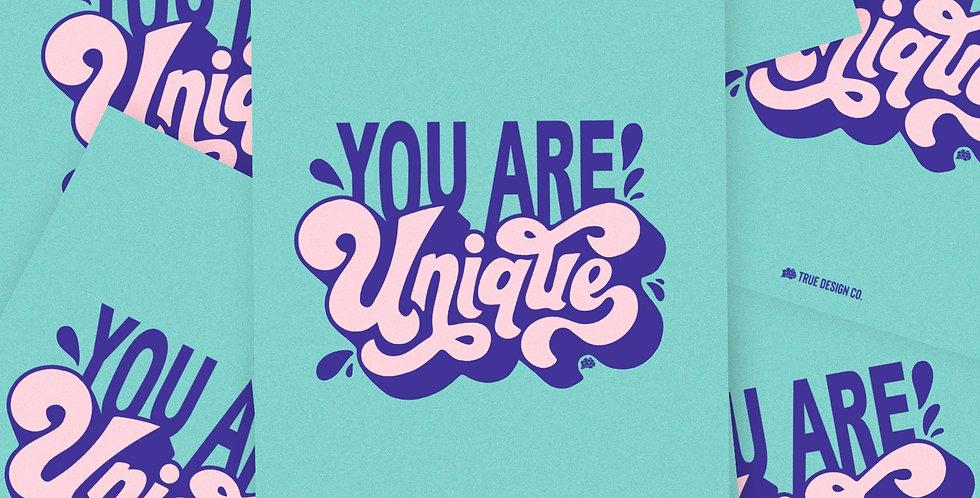 You Are Unique Print