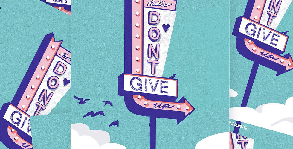 Don't Give Up Retro XL Print