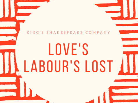 'Love's Labour's Lost' - KCL Shakespeare Society