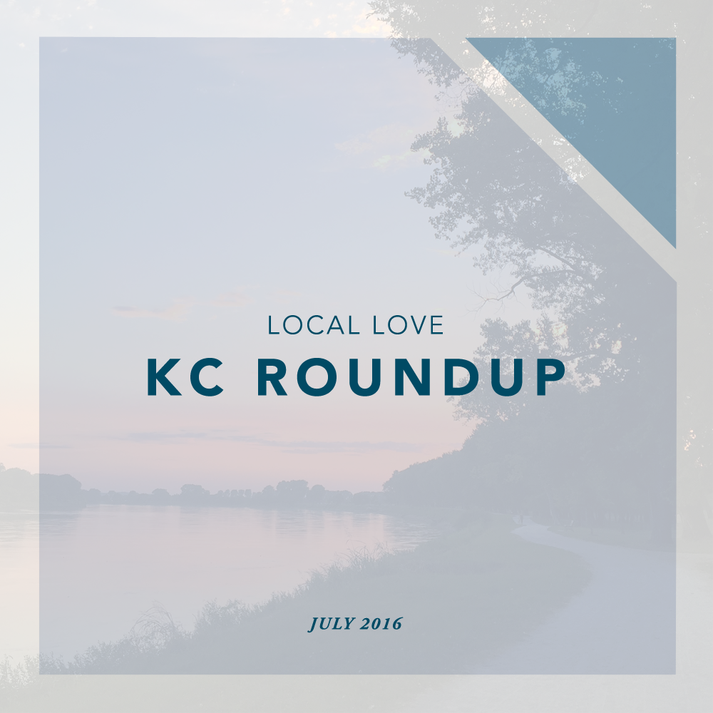 Local Love KC Roundup July 2016