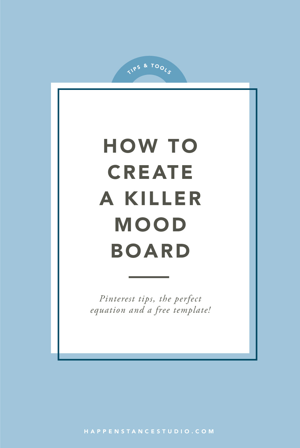 How to Create  Killer Mood Board // Pinterest tips, the perfect equation and a free template!