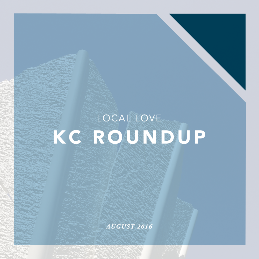 Local Love KC Roundup August 2016