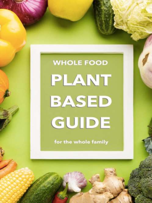 Plant Based Guide - for the whole family