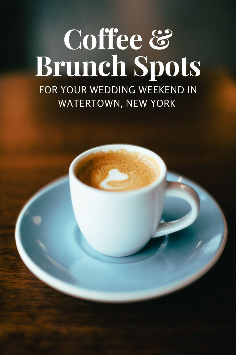 Coffee and Brunch Spots for your Wedding Weekend in Watertown, New York