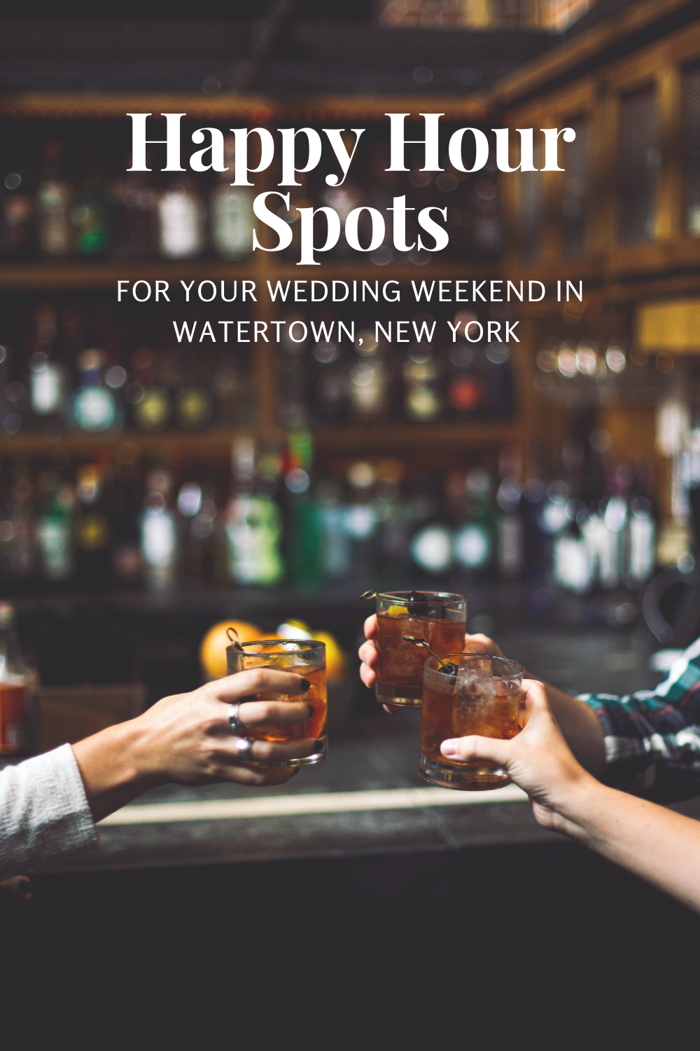 Happy Hour Spots for your Wedding Weekend in Watertown, New York