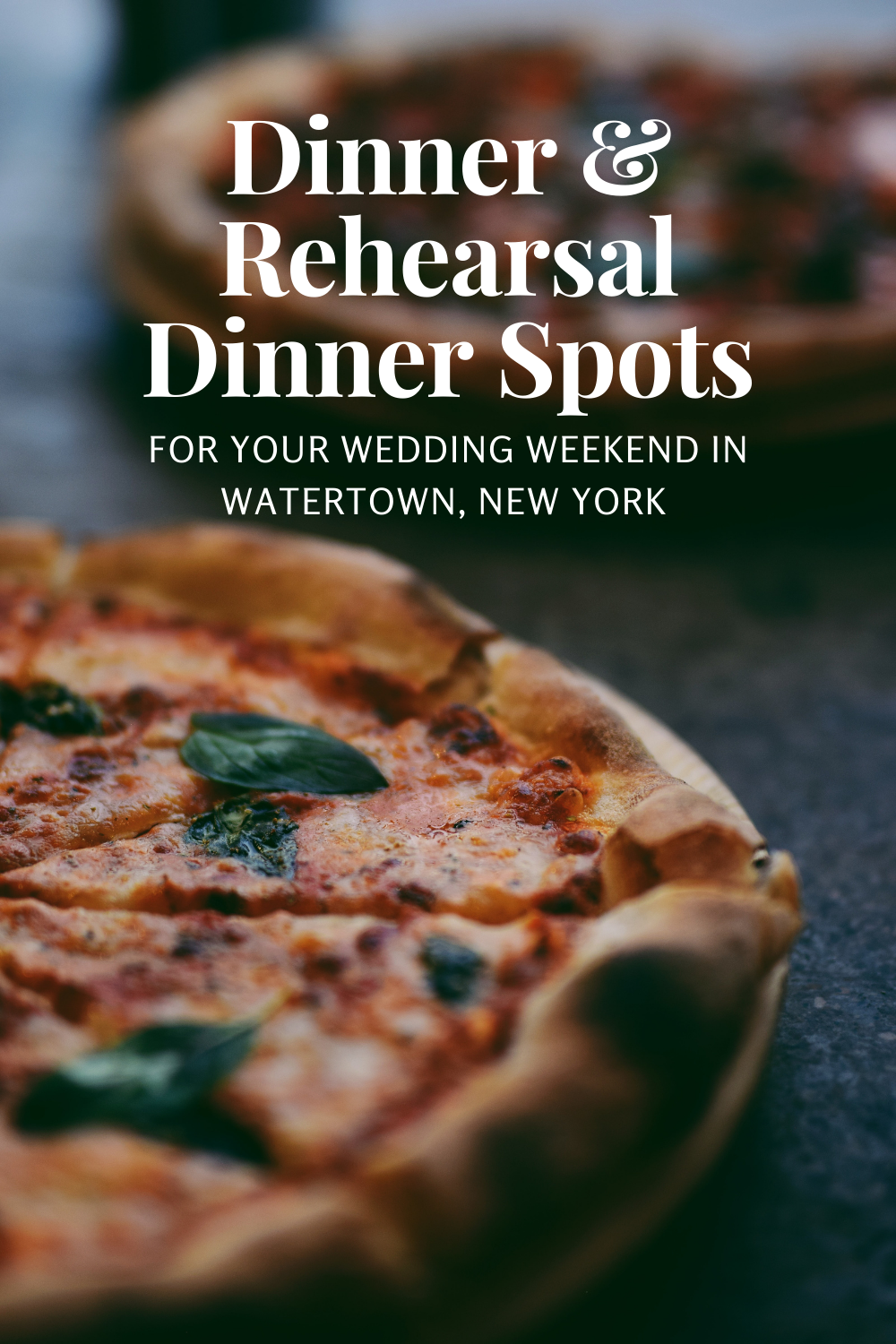 Dinner & Rehearsal Dinner Spots for your Wedding Weekend in Watertown, New York