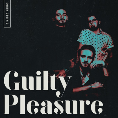 Divided Minds - Guilty Pleasure