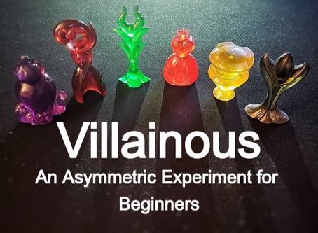 Villainous: An Asymmetric Experiment for Beginners