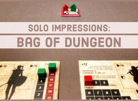 Solo Impressions: Bag of Dungeon