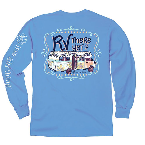 RV There Yet? Long Sleeve T-Shirt
