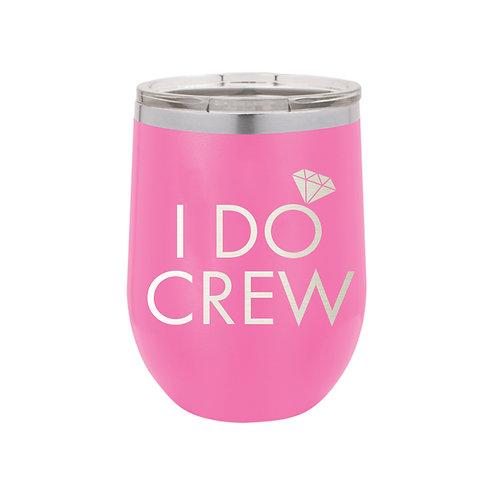 12 oz Tumbler- I Do Crew