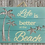 Thumbnail: Life is Better at the Beach Sign