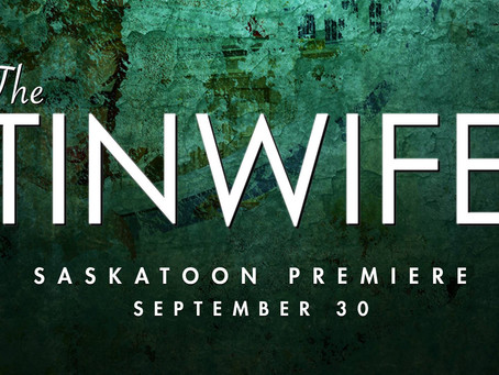 """The Tinwife"" Saskatoon Premiere"