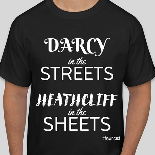Darcy in the Streets Heathcliff in the Sheets