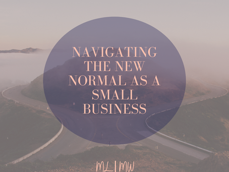 Navigating the New Normal as a Small Business