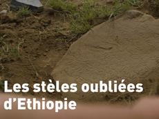 Film en compétition : Les stèles oubliées d'Ethiopie