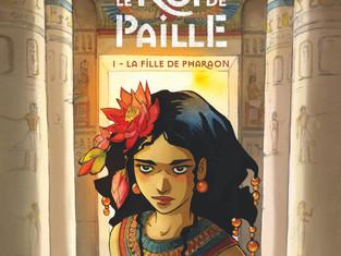 BD en compétition : Le Roi de paille Tome 1 La Fille du Pharaon