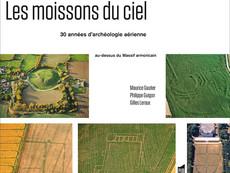 Livre en compétition : Les moissons du ciel, 30 années d'archéologie aérienne