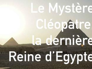 [RAN 2021] Film - Le mystère Cléopâtre, la dernière Reine d'Egypte