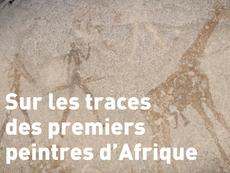 Film en compétition : Sur les traces des premiers peintres d'Afrique