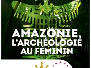 Livre en compétition : Amazonie, l'archéologie au féminin