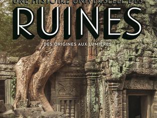 [Compétition livre 2021] - Une histoire universelle des ruines, Des origines aux Lumières