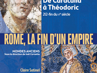 Livre en compétition : Rome, la fin d'un empire, De Caracalla à Théodoric 212-Fin du Vème siècle