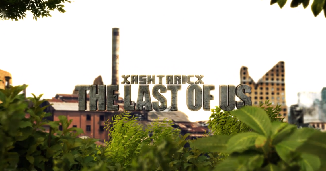 The Last Of Us - Video Style Intro