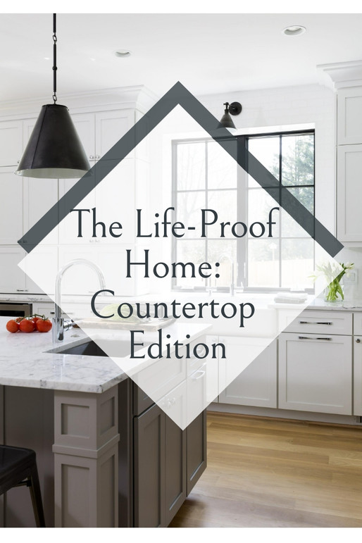 THE LIFE-PROOF HOME: COUNTERTOP EDITION