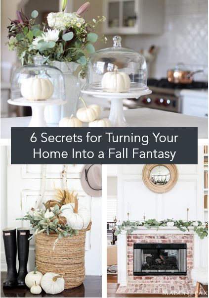 6 SECRETS FOR TURNING YOUR HOME INTO A FALL FANTASY