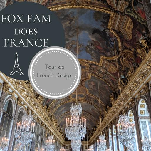 FOX FAM DOES FRANCE - TOUR DE FRENCH DESIGN