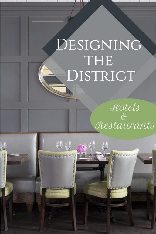 DESIGNING THE DISTRICT - HOTELS & RESTAURANTS