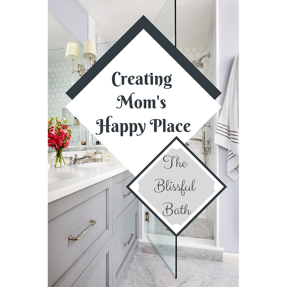 Creating Mom's Happy Place Blissful Bath