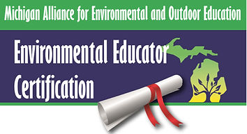 Michigan Alliance for Environmental and Outdoor Education Environmental Educator Certification