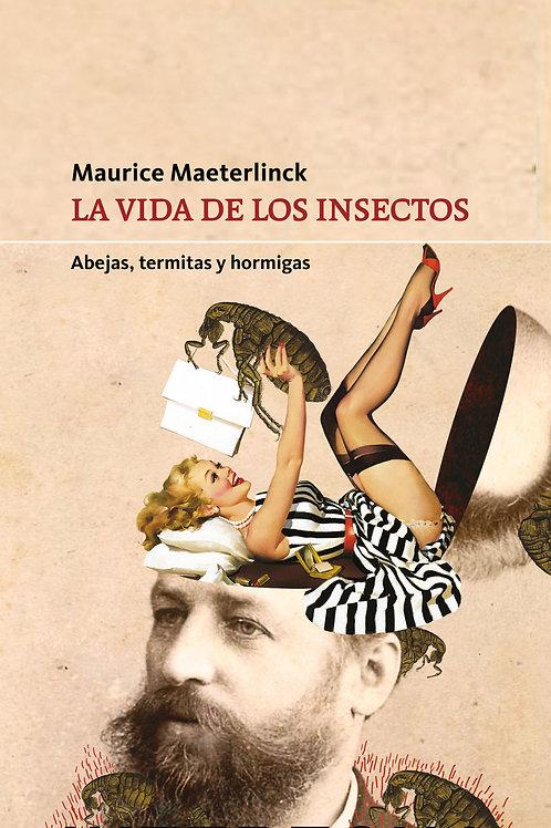 La vida de los insectos - Maurice Maeterlinck
