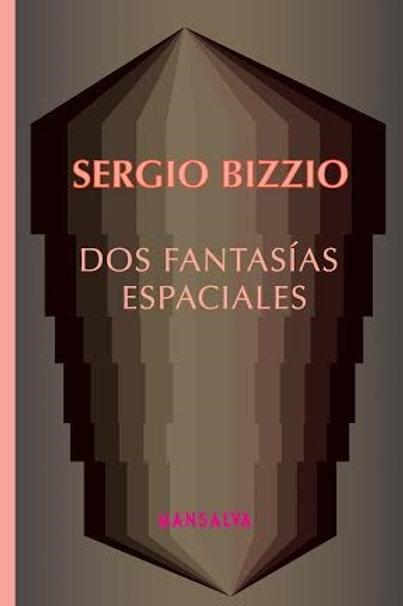 Dos fantasías espaciales - Sergio Bizzio - Interzona