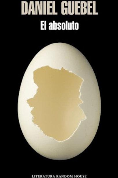 El absoluto - Daniel Guebel - Random House