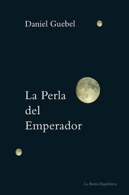 La perla del emperador - Daniel Guebel - La bestia equilátera