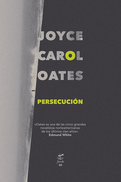 Persecución - Joyce Carol Oates - Fiordo