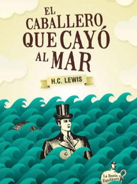 El Caballero que Cayó al Mar - HC Lewis - La bestia equilátera