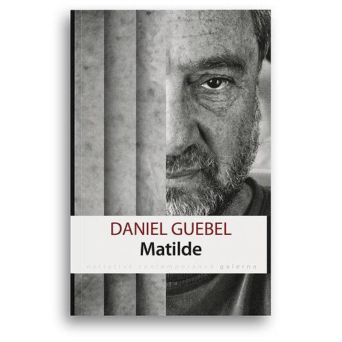 Matilde - Daniel Guebel - Galerna