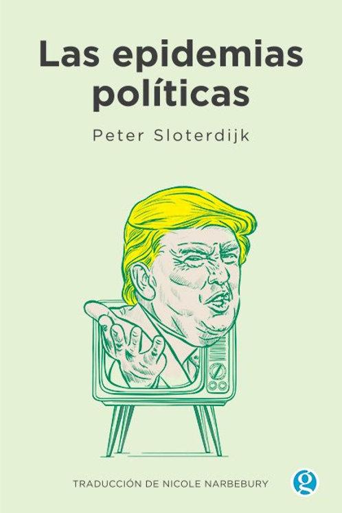 Las epidemias políticas - Peter Sloterdijk - Godot