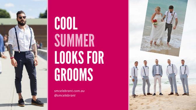 Cool summer grooms who still look smart